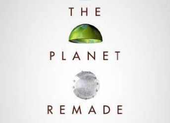 The Planet Remade by Oliver Morton