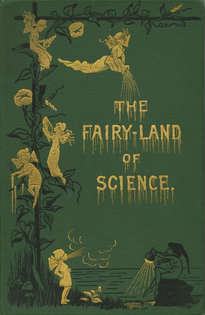 Front cover of 'The Fairy-Land of Science' by Arabella Buckley (1879)