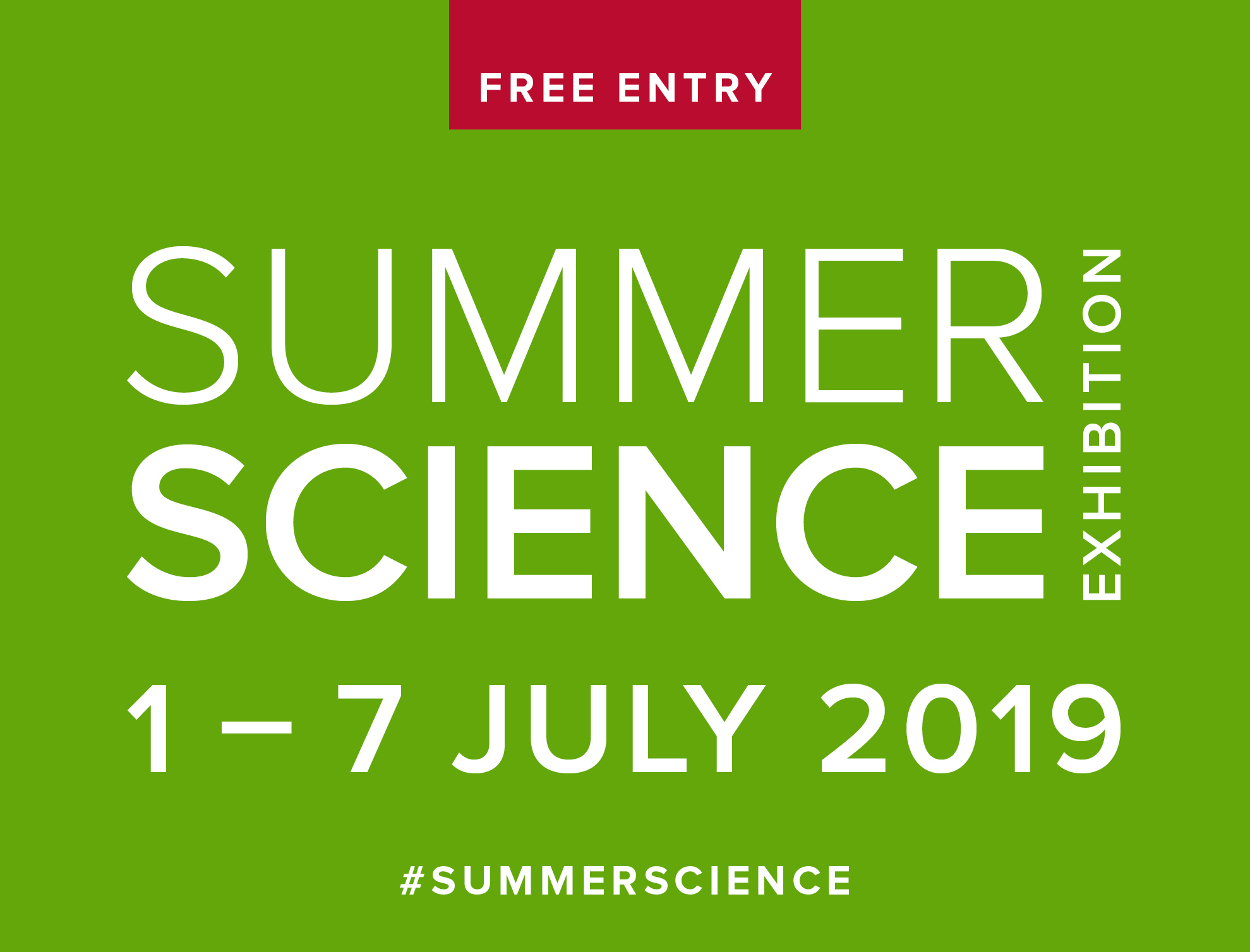 Summer Science Exhibition. 1-7 July 2019