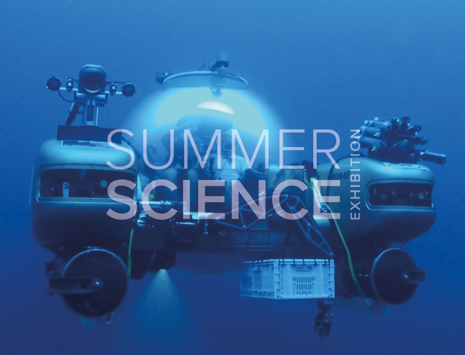 Summer Science Exhibition: a high-tech submersible taking a film crew to a depth of 1000ft below the surface of the ocean